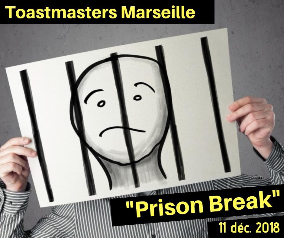 Soirée Toastmasters «PRISON BREAK» : éloquence, prise de parole… et Prison !